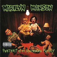 Marilyn Manson - Portrait of an American Family.jpg