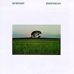 Pat Metheny - Bright Size Life.jpg