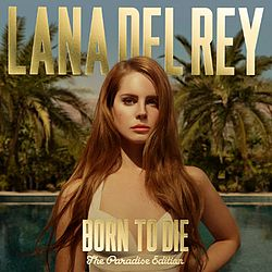 Lana Del Rey Born to Die - The Paradise Edition.jpg