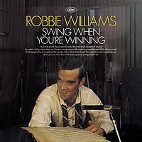 Robbie Williams - Swing When You're Winning - CD album cover.jpg
