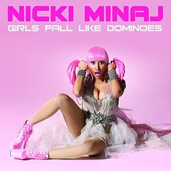 NickiMinaj GirlsFallLikeDominoes.jpg