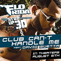 Flo Rida featuring David Guetta - Club Can't Handle Me.jpg