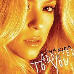 Shakira Addicted to You Cover.jpg
