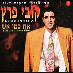 Kobi Peretz – You're Like Fire.jpg
