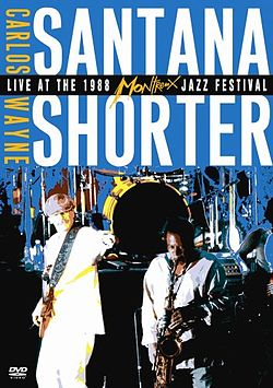 Carlos Santana and Wayne Shorter – Live at the Montreux Jazz Festival 1988.jpg