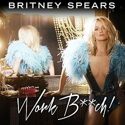 Britney Spears - Work Bitch.jpg
