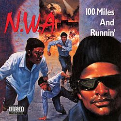 N.W.A. - 100 Miles And Runnin'.jpg