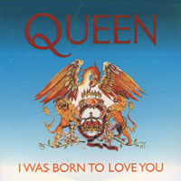 Queen i was born to love you.jpg