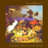 Procol Harum Exotic birds and fruit.jpg