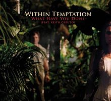 Within temptation feat keith caputo-what have you done s.jpg