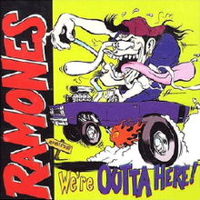 Ramones - We're Outta Here!.jpg