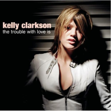 Kelly Clarkson - The Trouble with Love Is.png