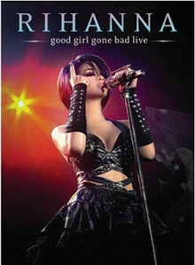 Good Girl Gone Bad Live.png