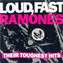 Ramones - Loud, Fast Ramones - Their Toughest Hits.jpg