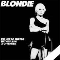 Blondie - Rip Her To Shreds.jpg