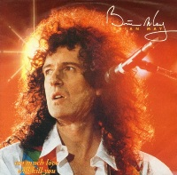 Brian May - too much love will kill you.jpg