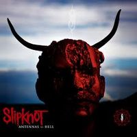 Slipknot – Antennas to Hell (album cover).jpg