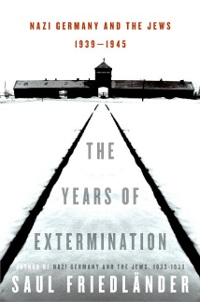The Years of Extermination - Nazi Germany and the Jews, 1939-1945.jpg