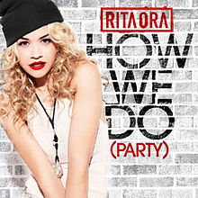 Rita Ora - How We Do (Party).jpg
