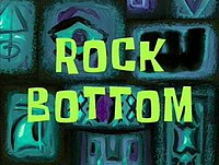 Rock Bottom (SpongeBob SquarePants) title-card.jpg