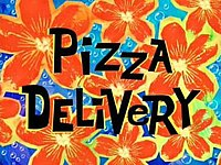 Pizza Delivery (SpongeBob).jpg