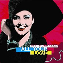 Siti Nurhaliza - All Your Love Cover.JPG