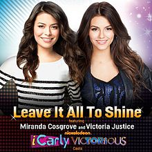 Miranda Cosgrove & Victoria Justice - Leave It All To Shine Lyrics.jpg