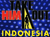 Take Him Out Indonesia 2.jpg