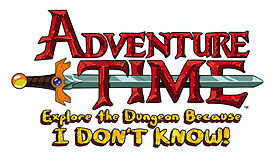 Adventure Time- Explore the Dungeon Because I Don't Know!.jpeg