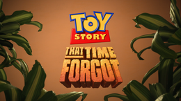 Toy Story Tutto un altro mondo That Time Forgot.png