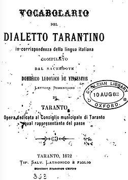 Il Vocabolario del dialetto tarantino di Domenico Ludovico de Vincentiis, magistrale opera del 1872, è oggi uno dei principali punti di riferimento per lo studio dell'evoluzione del vernacolo tarantino nell'ultimo secolo.