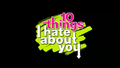 10 Things I Hate About You.png