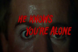 He Knows You're Alone.png