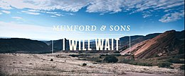 I will wait-mumford and sons.JPG