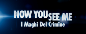 Now You See Me - trailer ita.png