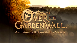 Over the Garden Wall - Avventura nella foresta dei misteri.png