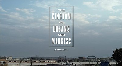 Picture of a movie: The Kingdom Of Dreams And Madness