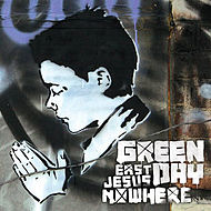Eastjesusnowheregreenday1.jpg
