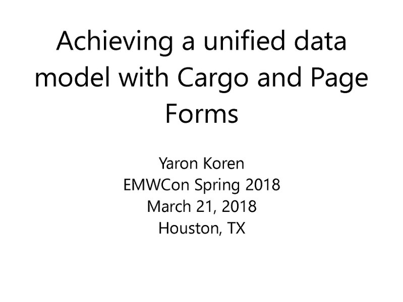 File:Achieving a unified data model with Cargo and Page Forms.pdf