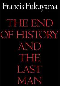 Fukuyama the end of history and the last man.jpg