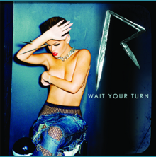 Rihanna Wait Your Turn.png