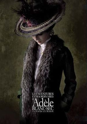 Poster tayangan pawagam filem The Extraordinary Adventures of Adèle Blanc-Sec