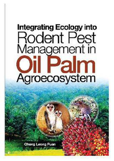 Integrating Ecology into Rodent Pest Management in Oil Palm Agroecosystem