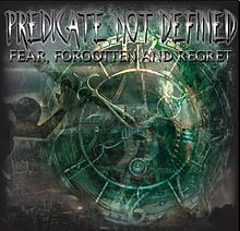 Kulit album fear forgotten and regret oleh kumpulan predicate not
