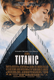 The film poster shows a man and a woman hugging over a picture of the Titanic's bow. In the background is a partly cloudy sky and at the top are the names of the two lead actors. The middle has the film's name and tagline, and the bottom contains a list of the director's previous works, as well as the film's credits, rating, and release date.