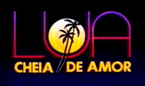 Novela_Lua_Cheia_de_Amor_1991.JPG