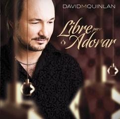 David Quilan - Libre para Adorar