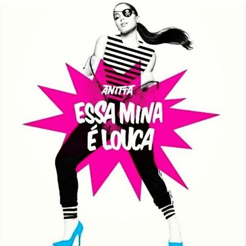 Essa Mina É Louca – Anitta Part. Jhama