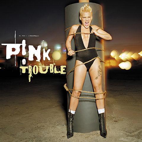 trouble canção de pink wikipédia a enciclopédia livre