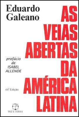 Resultado de imagem para as veias abertas da america latina